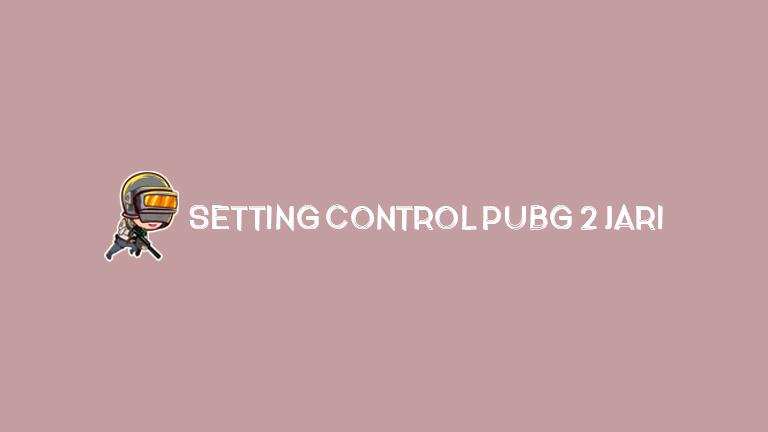 Master Pubg.jpg Setting Control 2 Jari