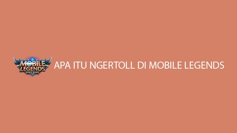 Apa Itu Ngetroll Di Mobile Legends