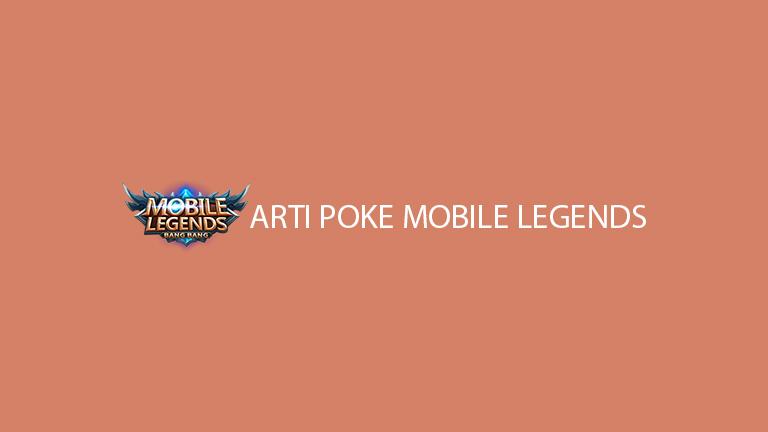 Arti Poke Mobile Legends