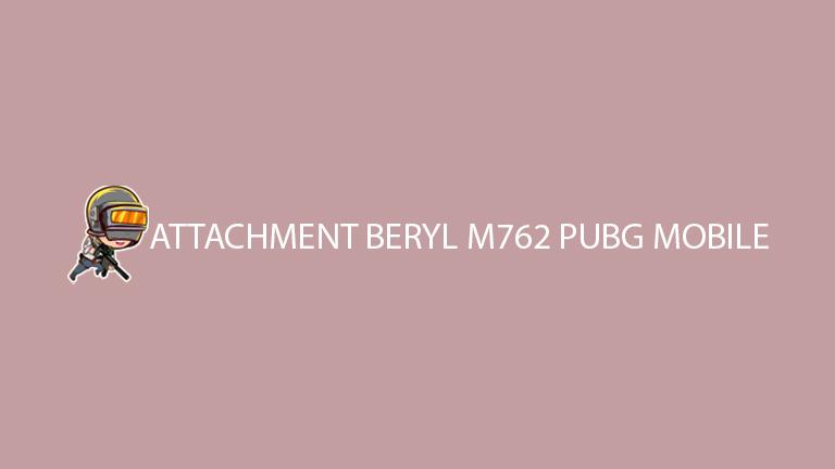 Attachment Beryl M762 Pubg Mobile