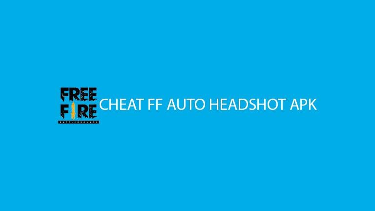 Cheat Ff Auto Headshot Apk