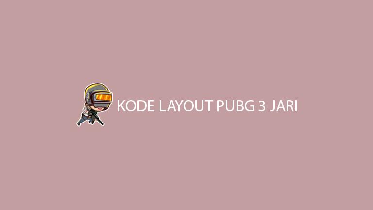 Kode Layout Pubg 3 Jari