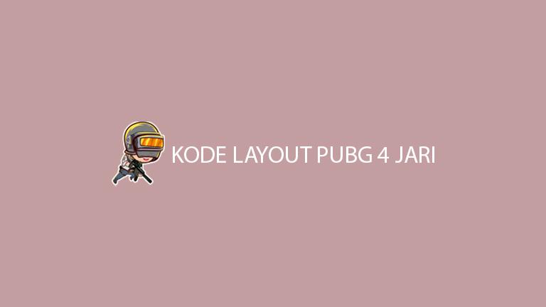 Kode Layout Pubg 4 Jari