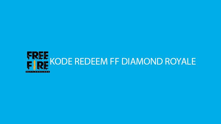 Kode Redeem Ff Diamond Royale