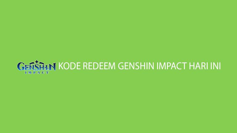 Kode Redeem Genshin Impact Hari Ini