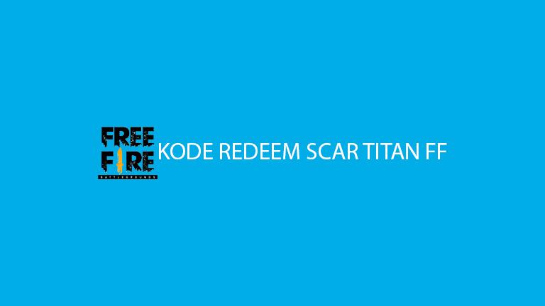 Kode Redeem Scar Titan Ff