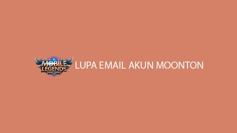 Lupa Email Akun Moonton