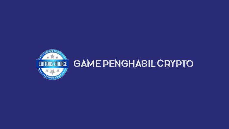 Master Editors Choice 2 Game Penghasil Crypto