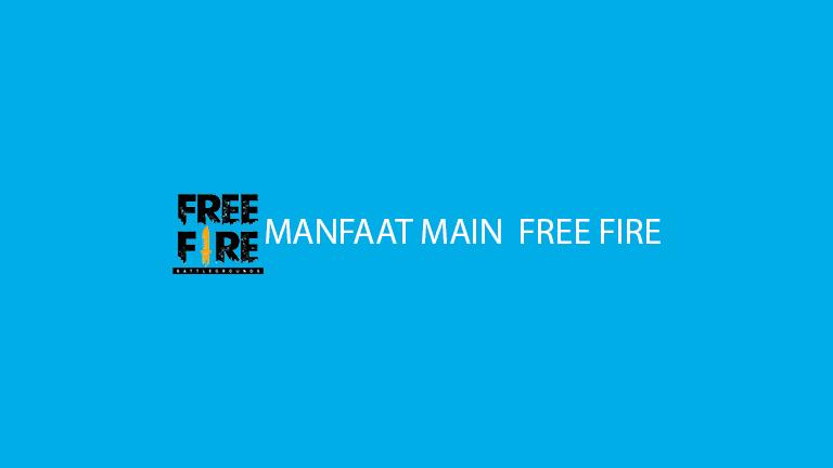 Master Freefire Manfaat Main Free Fire