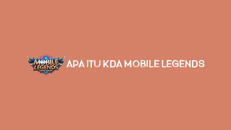 Master Mobile Legends Apa Itu Kda Mobile Legends