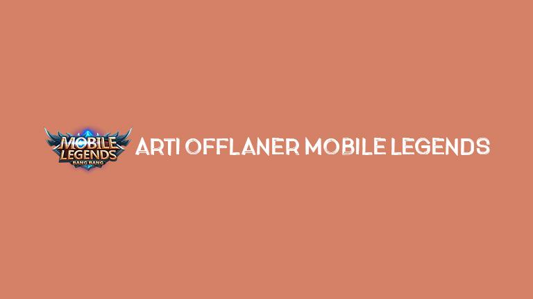 Master Mobile Legends Arti Offlaner Mobile Legends