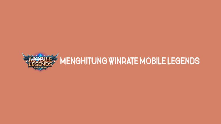 Master Mobile Legends Menghitung Winrate Mobile Legends