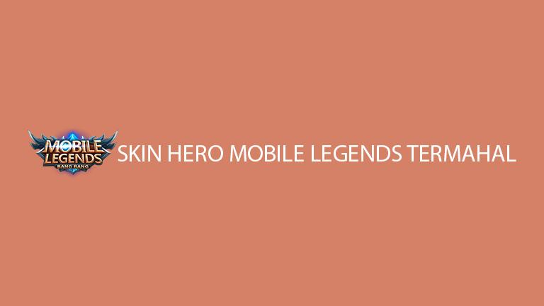 Master Mobile Legends Skin Hero Mobile Legends Termahal 2