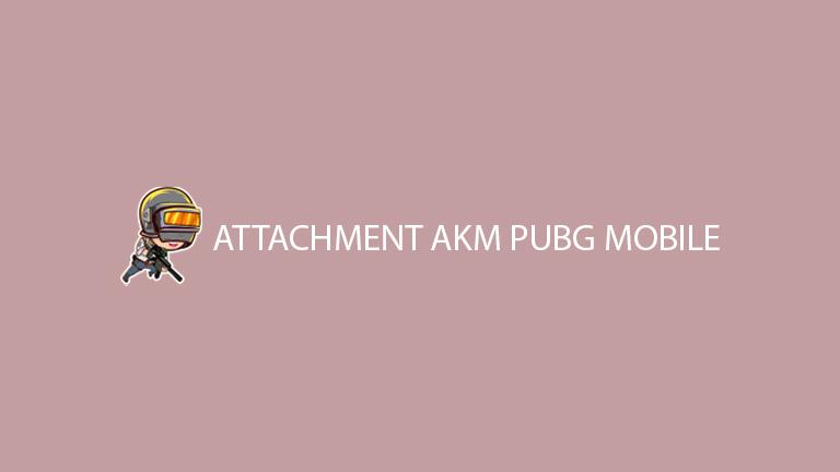 Master Pubg Attachment Akm Pubg Mobile