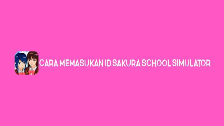 Master Sakura School Cara Memasukan ID Sakura School Simulator