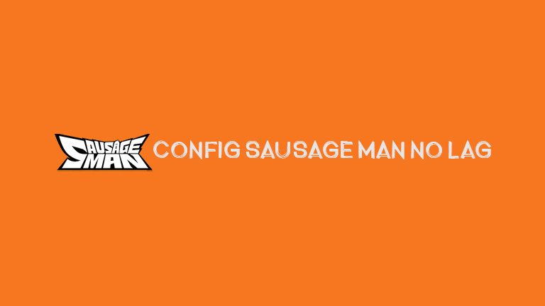 Master Sausage Man Config Sausage Man No Lag
