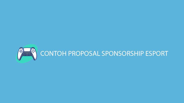 Master Tips Contoh Proposal Sponsorship Esport
