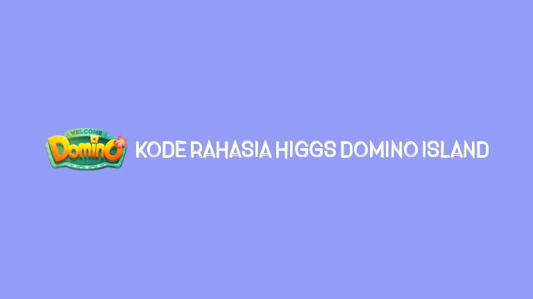 Master Higgs Domino Kode Rahasia Higgs Domino Island