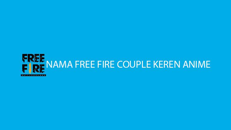 Nama Free Fire Couple Keren Anime