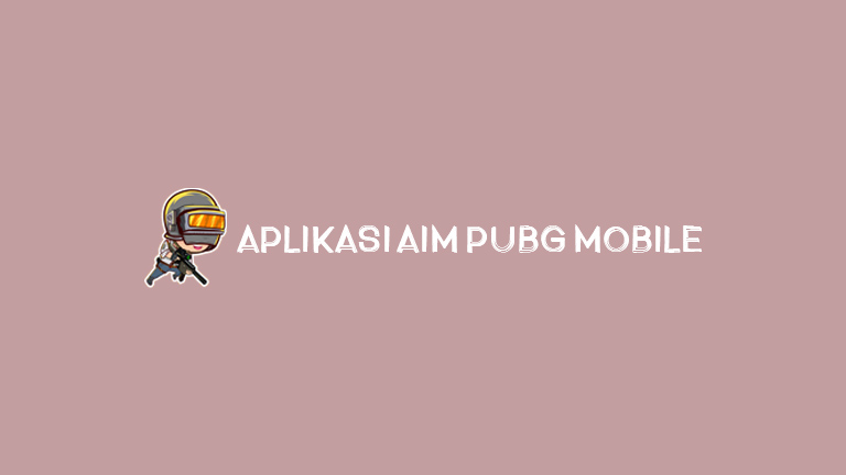 Aplikasi Aim Pubg Mobile