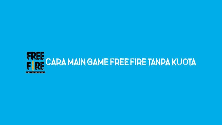 Master Cara Main Game Free Fire Tanpa Kuota