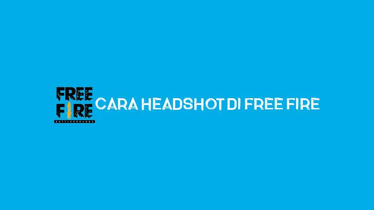 Master Freefire Cara Headshot Di Free Fire