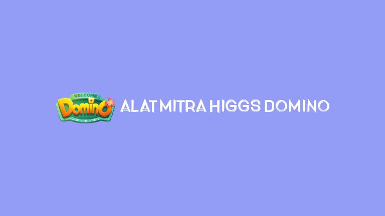 Master Higgs Domino Alat Mitra Higgs Domino