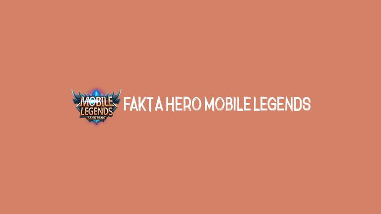 Master Mobile Legends Fakta Hero Mobile Legends