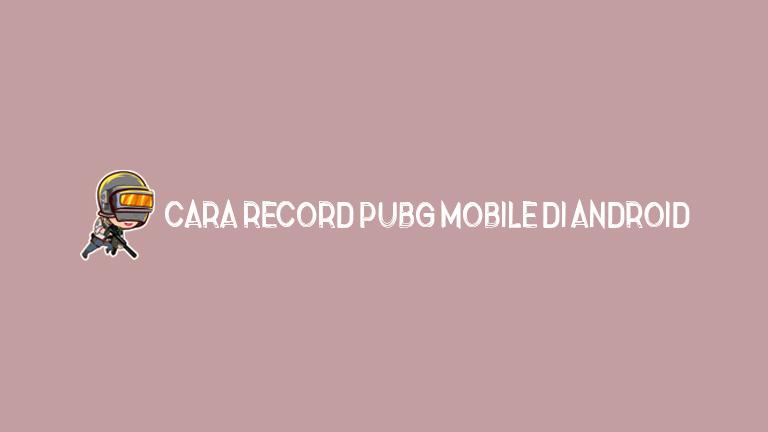Master Pubg.jpg Cara Record Pubg Mobile Di Android