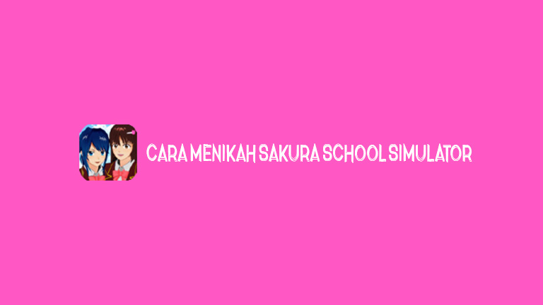 Master Sakura School Cara Menikah
