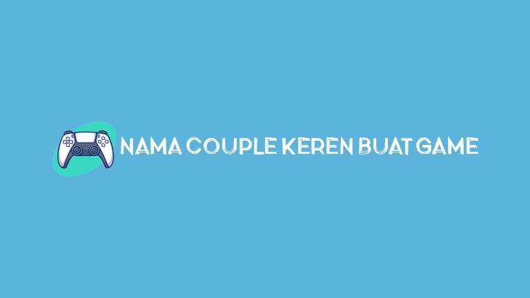 Master Tips.jpg Nama Couple Keren Buat Game